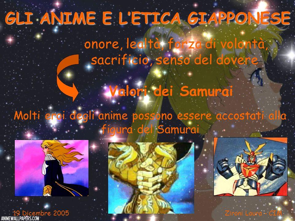 GLI ANIME E LETICA GIAPPONESE onore, lealtà, forza di volontà, sacrificio, senso del dovere Valori dei Samurai Molti eroi degli anime possono essere a
