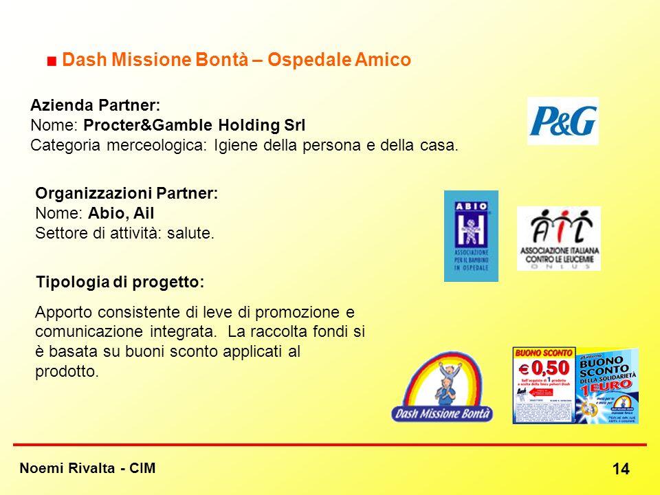 Noemi Rivalta - CIM 14 Dash Missione Bontà – Ospedale Amico Azienda Partner: Nome: Procter&Gamble Holding Srl Categoria merceologica: Igiene della per