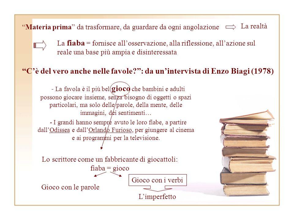 Cè del vero anche nelle favole?: da unintervista di Enzo Biagi (1978) - La favola è il più bel gioco che bambini e adulti possono giocare insieme, sen