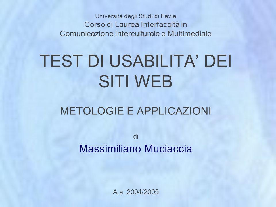 TEST DI USABILITA DEI SITI WEB METOLOGIE E APPLICAZIONI di Massimiliano Muciaccia A.a.