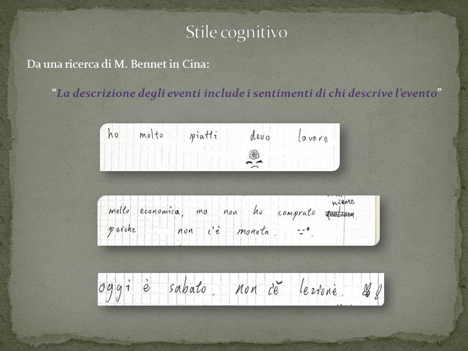 Da una ricerca di M. Bennet in Cina: La descrizione degli eventi include i sentimenti di chi descrive levento
