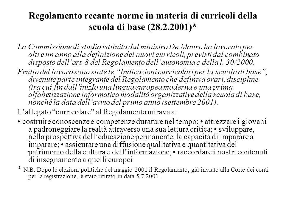 Regolamento recante norme in materia di curricoli della scuola di base (28.2.2001)* La Commissione di studio istituita dal ministro De Mauro ha lavora