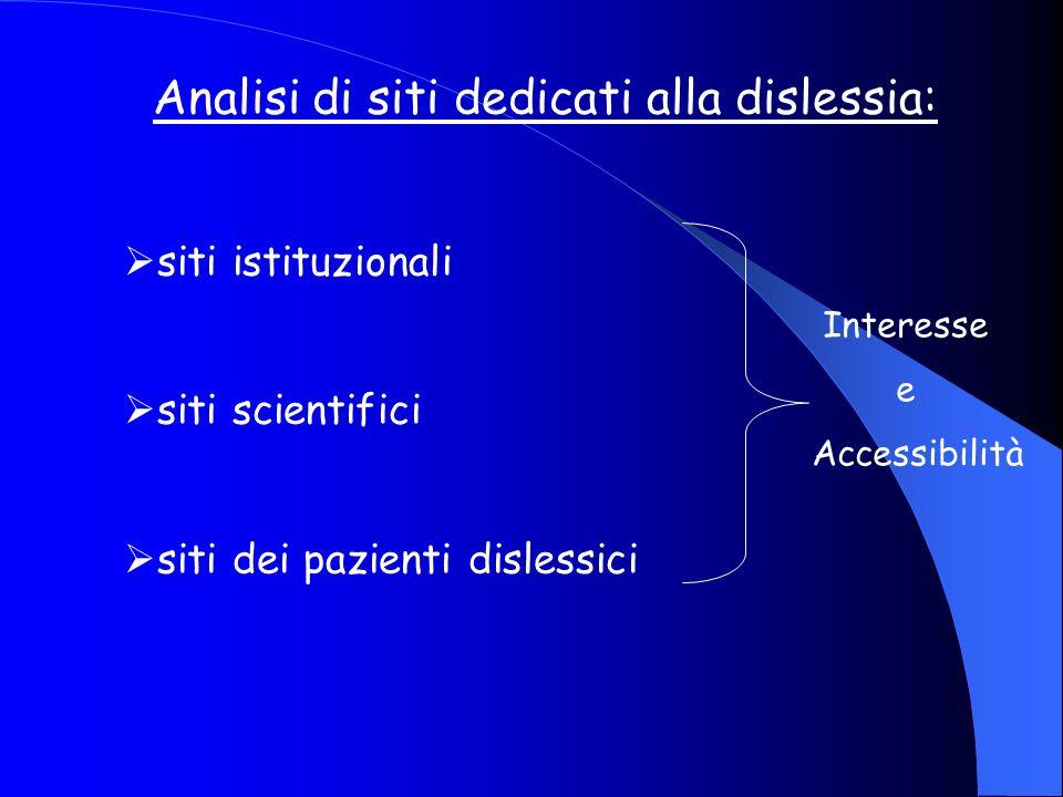 Analisi di siti dedicati alla dislessia: siti istituzionali siti scientifici siti dei pazienti dislessici Interesse e Accessibilità