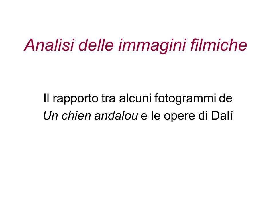 Analisi delle immagini filmiche Il rapporto tra alcuni fotogrammi de Un chien andalou e le opere di Dalí