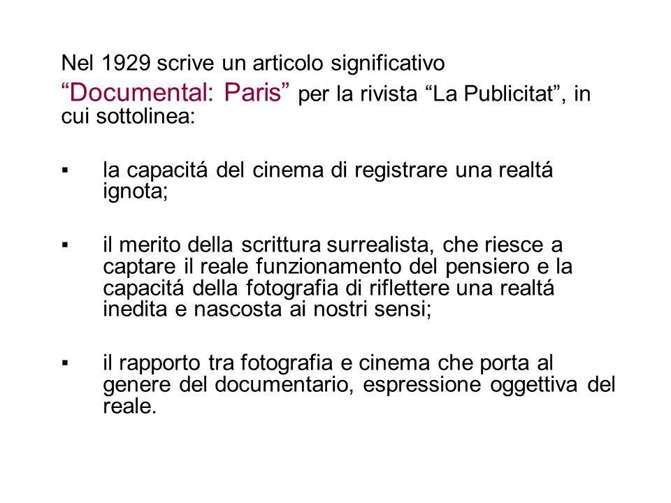 Nel 1929 scrive un articolo significativo Documental: Paris per la rivista La Publicitat, in cui sottolinea: la capacitá del cinema di registrare una