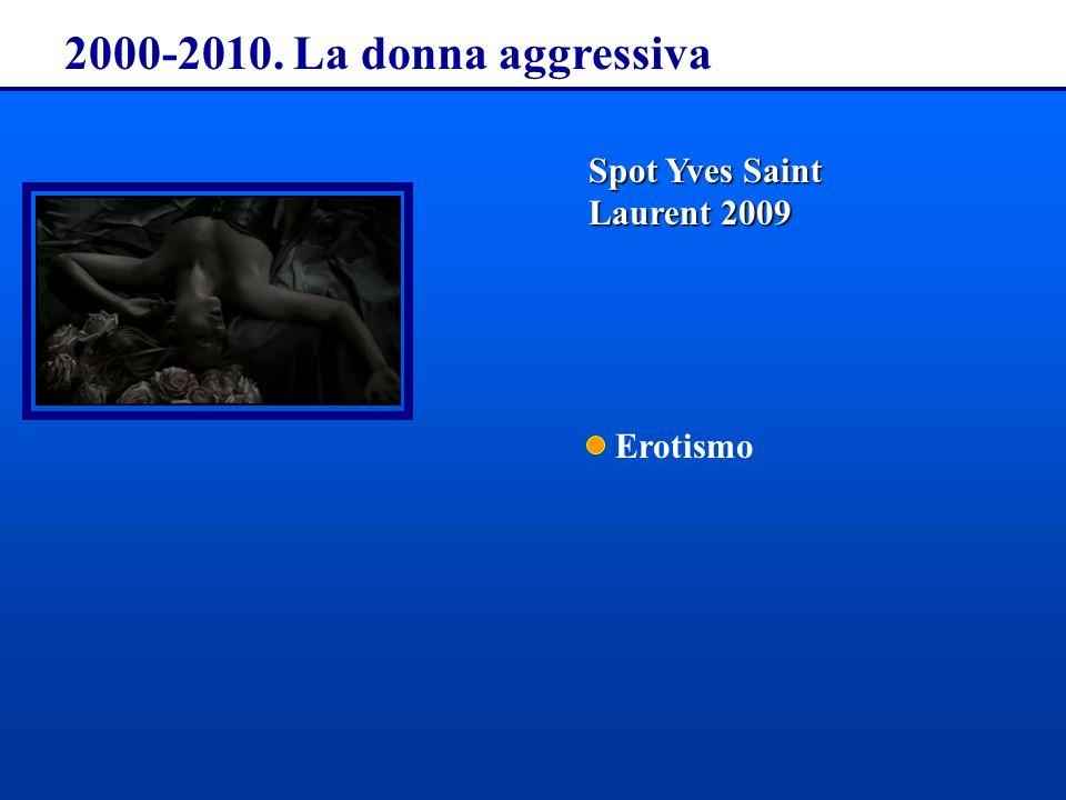 2000-2010. La donna aggressiva SpotYves Saint Laurent 2009 Spot Yves Saint Laurent 2009 Erotismo