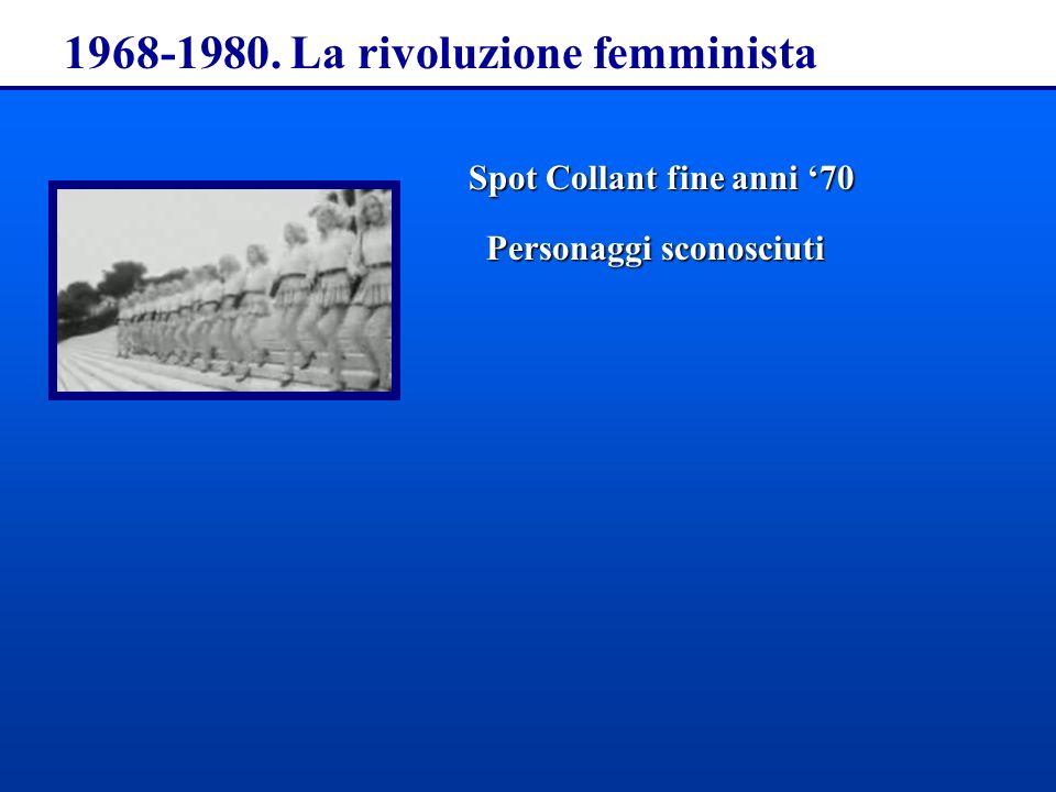 1968-1980. La rivoluzione femminista Spot Collant fine anni 70 Personaggi sconosciuti