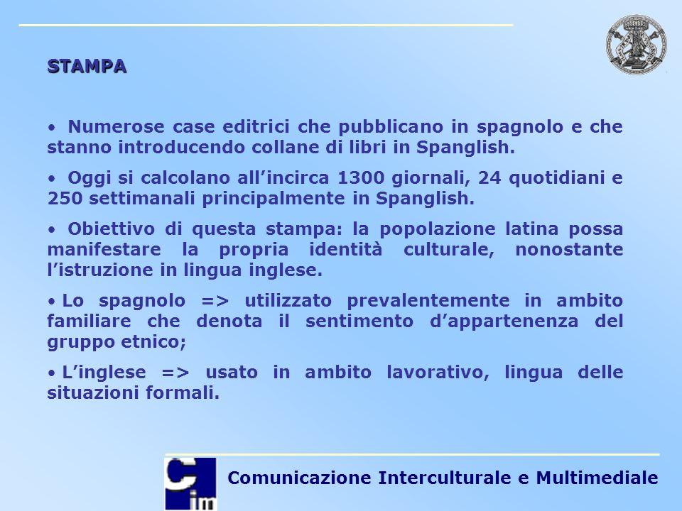 Comunicazione Interculturale e Multimediale STAMPA Numerose case editrici che pubblicano in spagnolo e che stanno introducendo collane di libri in Spa