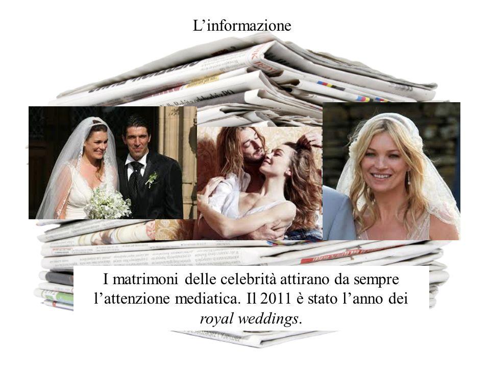 Linformazione I matrimoni delle celebrità attirano da sempre lattenzione mediatica. Il 2011 è stato lanno dei royal weddings.