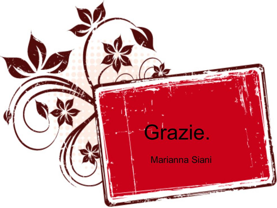Grazie. Marianna Siani