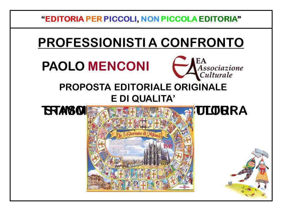 EDITORIA PER PICCOLI, NON PICCOLA EDITORIA PROFESSIONISTI A CONFRONTO STIMOLARE GIOVANI LETTORI PAOLO MENCONI TRASMISSIONE DELLA CULTURA PROPOSTA EDIT