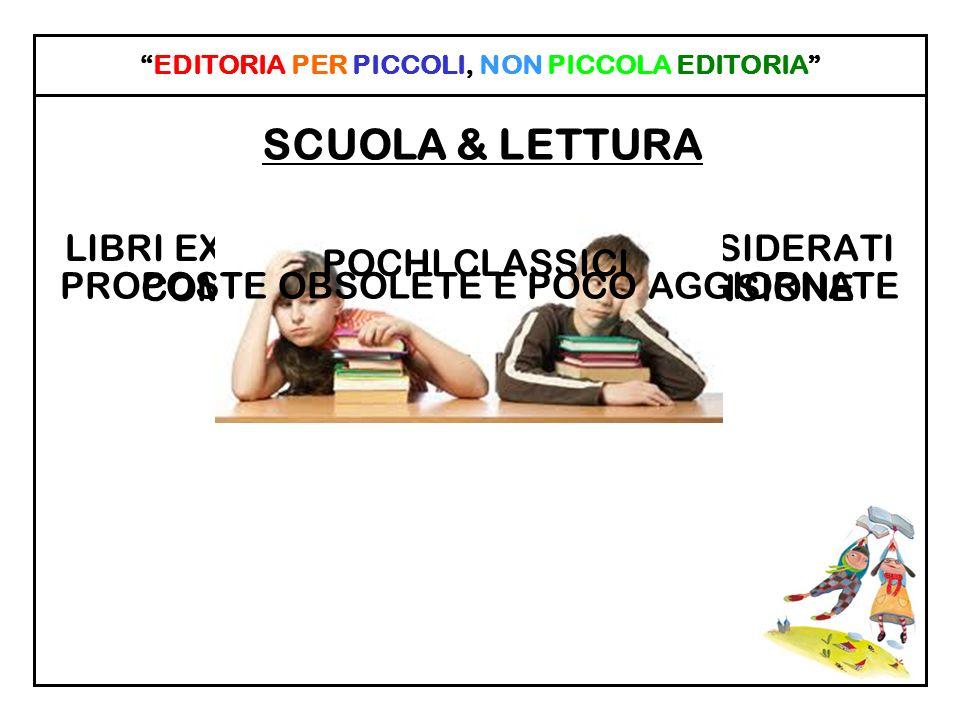 EDITORIA PER PICCOLI, NON PICCOLA EDITORIA RISVOLTI FUTURI.