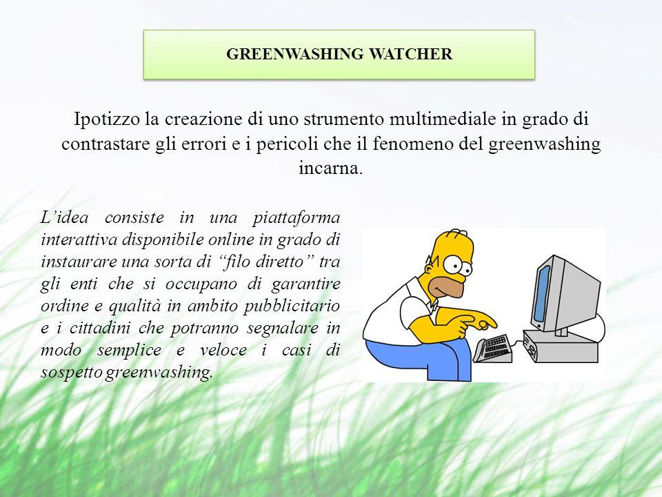 Ipotizzo la creazione di uno strumento multimediale in grado di contrastare gli errori e i pericoli che il fenomeno del greenwashing incarna.