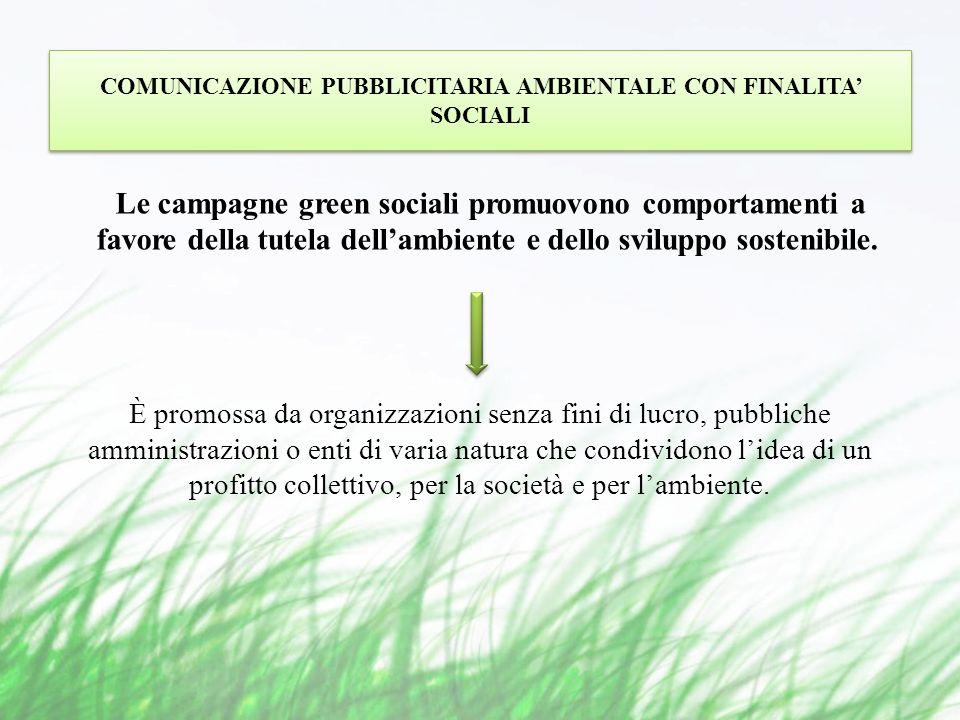 Le campagne green sociali promuovono comportamenti a favore della tutela dellambiente e dello sviluppo sostenibile.