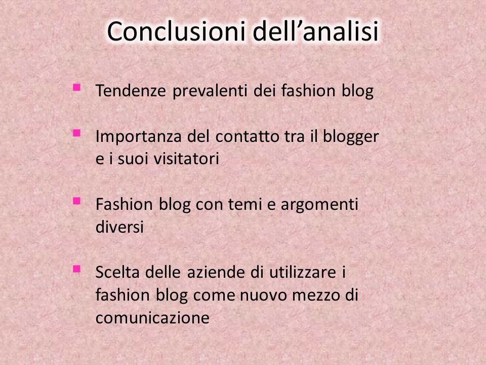 Tendenze prevalenti dei fashion blog Importanza del contatto tra il blogger e i suoi visitatori Fashion blog con temi e argomenti diversi Scelta delle