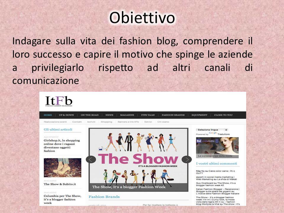 Indagare sulla vita dei fashion blog, comprendere il loro successo e capire il motivo che spinge le aziende a privilegiarlo rispetto ad altri canali d