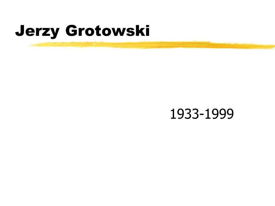 Jerzy Grotowski 1933-1999