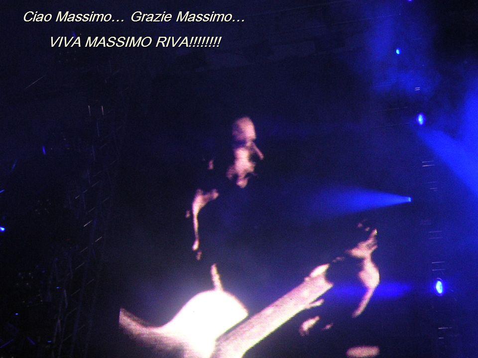 Ciao Massimo… Grazie Massimo… VIVA MASSIMO RIVA!!!!!!!!