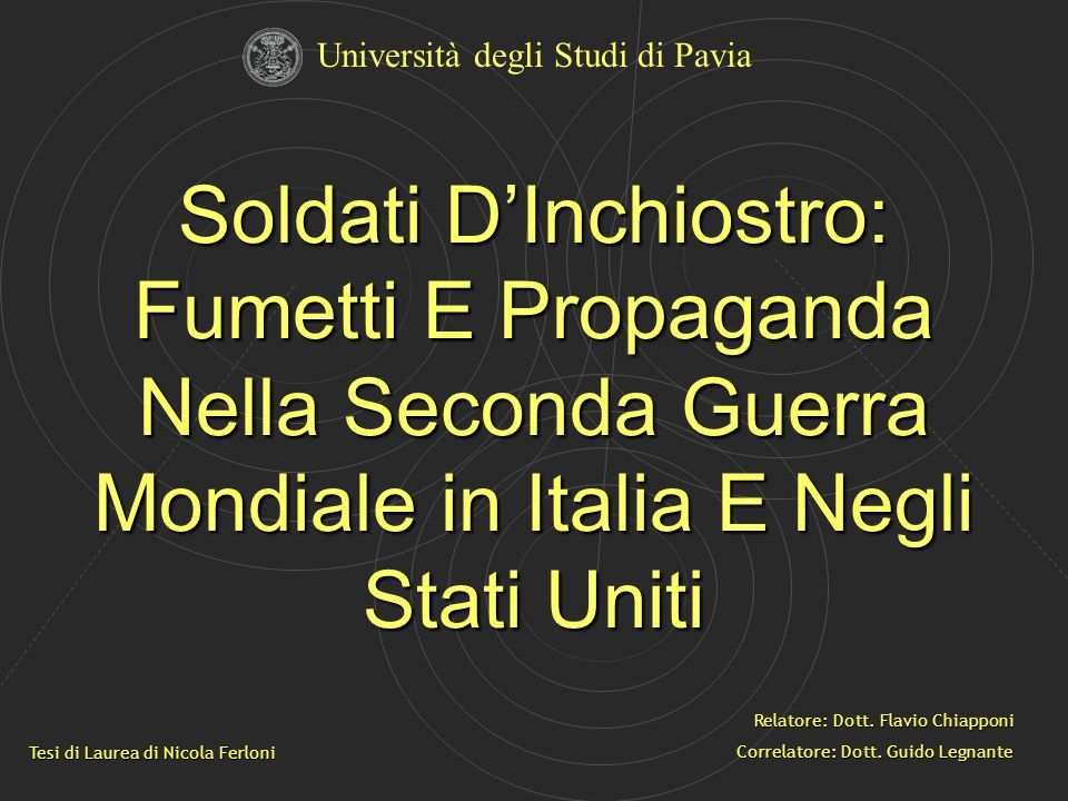 Soldati DInchiostro: Fumetti E Propaganda Nella Seconda Guerra Mondiale in Italia E Negli Stati Uniti Università degli Studi di Pavia Tesi di Laurea d