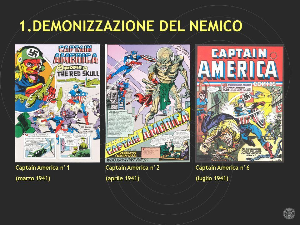 1.DEMONIZZAZIONE DEL NEMICO Captain America n°1 (marzo 1941) Captain America n°2 (aprile 1941) Captain America n°6 (luglio 1941)