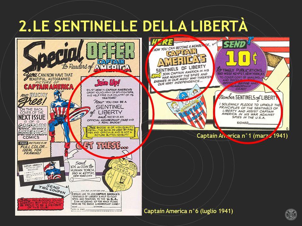 2.LE SENTINELLE DELLA LIBERTÀ Captain America n°1 (marzo 1941) Captain America n°6 (luglio 1941)