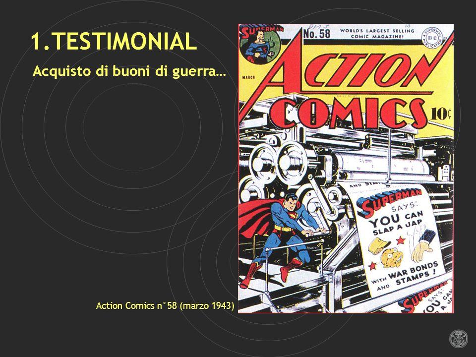 1.TESTIMONIAL Acquisto di buoni di guerra… Action Comics n°58 (marzo 1943)