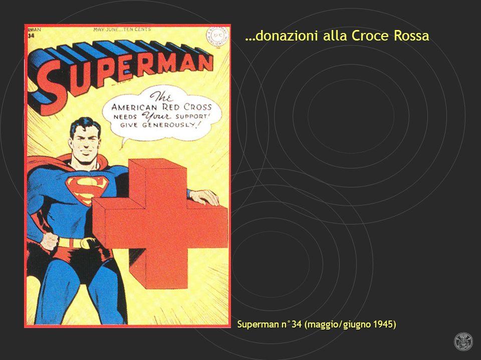 …donazioni alla Croce Rossa Superman n°34 (maggio/giugno 1945)