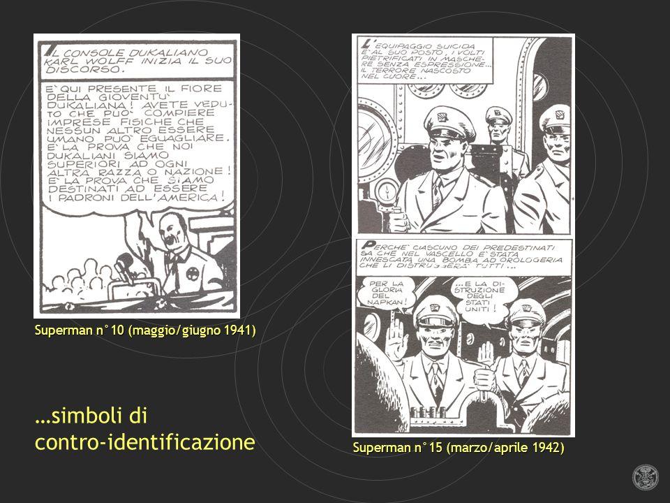 Superman n°10 (maggio/giugno 1941) …simboli di contro-identificazione Superman n°15 (marzo/aprile 1942)