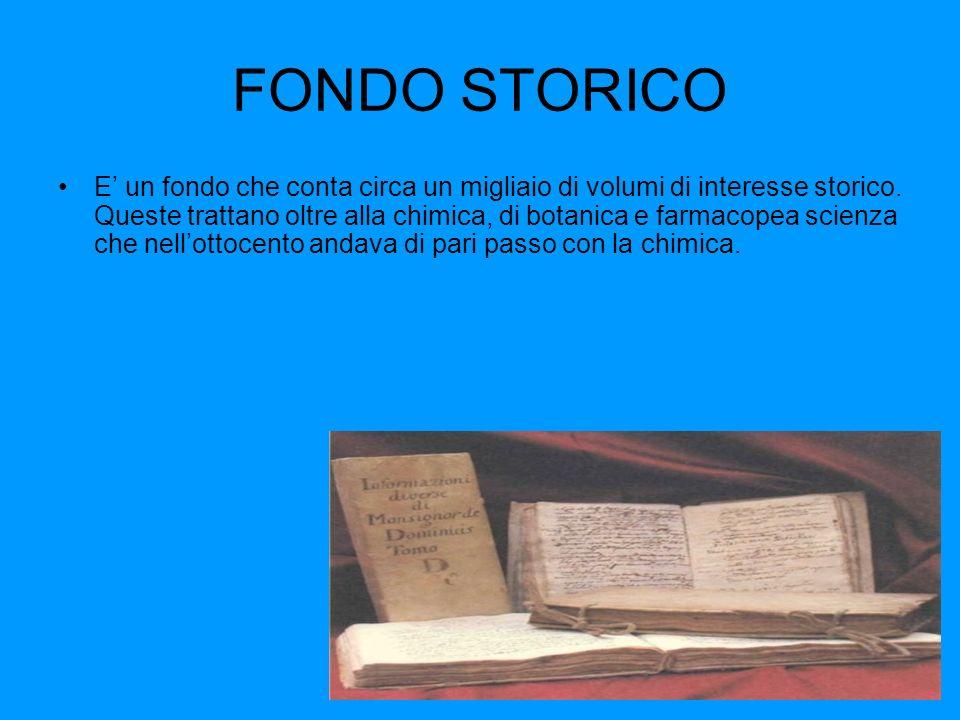 FONDO STORICO E un fondo che conta circa un migliaio di volumi di interesse storico.