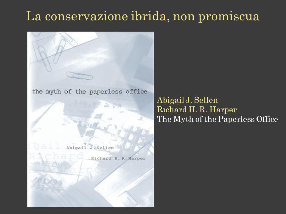 La conservazione ibrida, non promiscua Abigail J.Sellen Richard H.