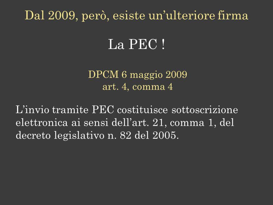 La PEC .Dal 2009, però, esiste unulteriore firma DPCM 6 maggio 2009 art.