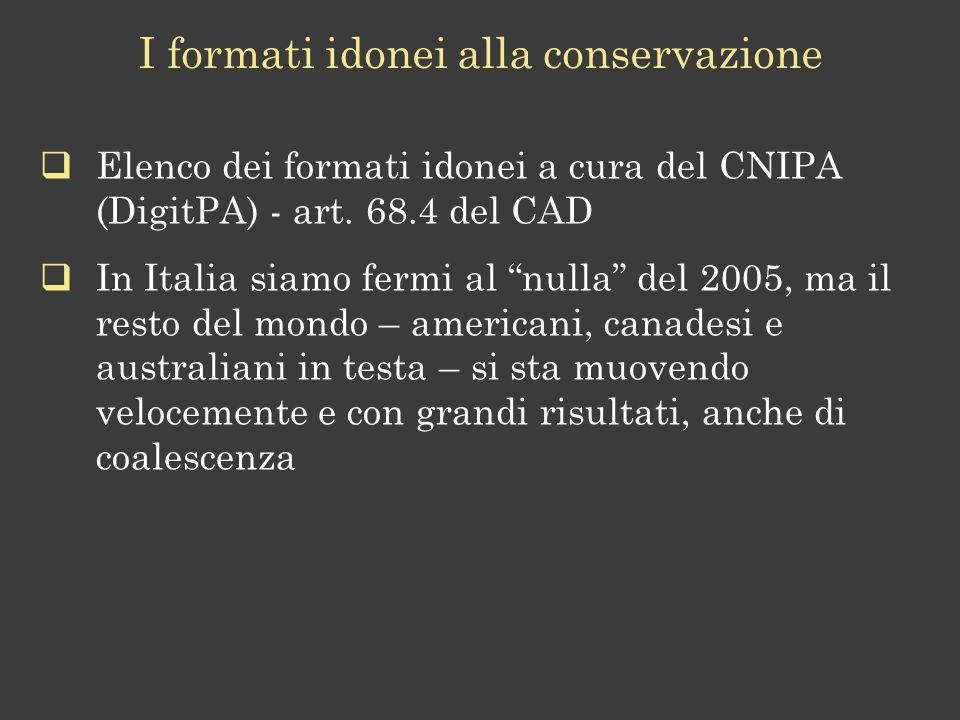 I formati idonei alla conservazione Elenco dei formati idonei a cura del CNIPA (DigitPA) - art.
