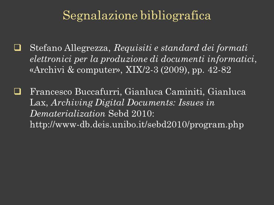 Segnalazione bibliografica Stefano Allegrezza, Requisiti e standard dei formati elettronici per la produzione di documenti informatici, «Archivi & computer», XIX/2-3 (2009), pp.