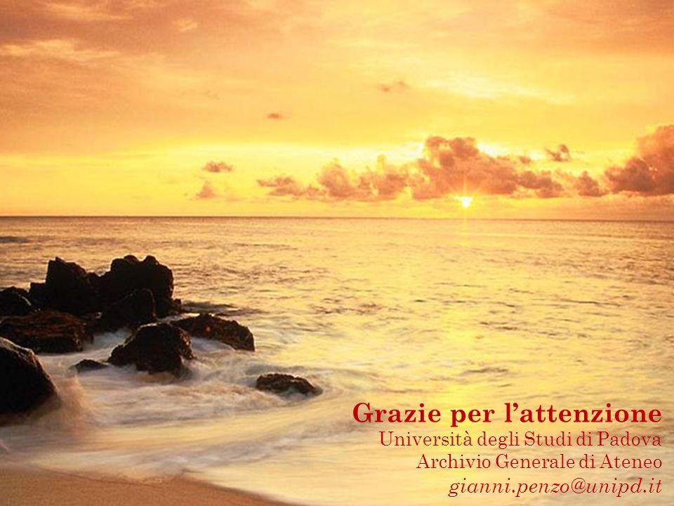 Grazie per lattenzione Università degli Studi di Padova Archivio Generale di Ateneo gianni.penzo@unipd.it