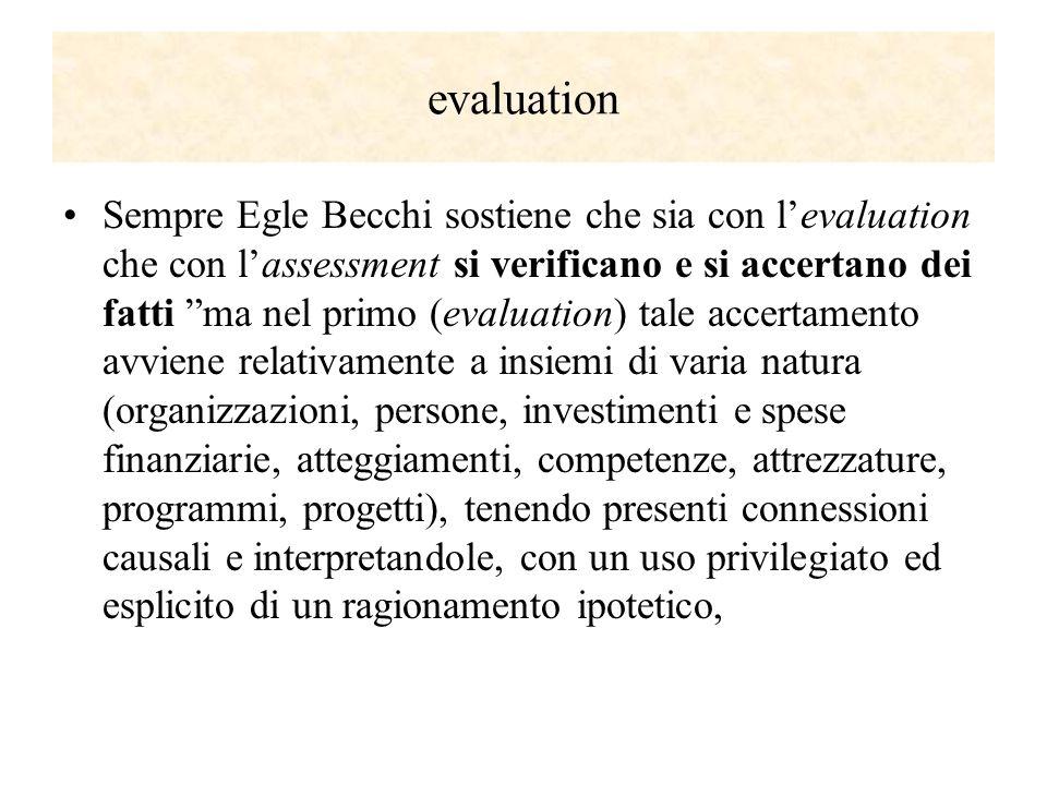 evaluation Sempre Egle Becchi sostiene che sia con levaluation che con lassessment si verificano e si accertano dei fatti ma nel primo (evaluation) ta