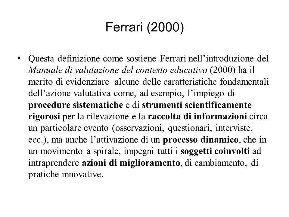 Ferrari (2000) Questa definizione come sostiene Ferrari nellintroduzione del Manuale di valutazione del contesto educativo (2000) ha il merito di evid