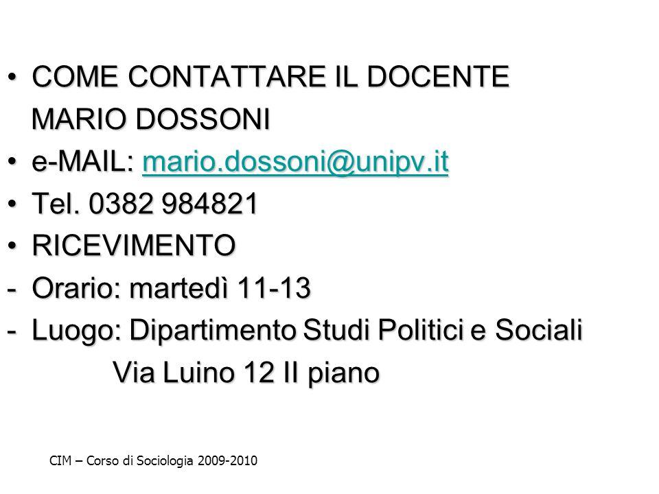 COME CONTATTARE IL DOCENTECOME CONTATTARE IL DOCENTE MARIO DOSSONI MARIO DOSSONI e-MAIL: mario.dossoni@unipv.ite-MAIL: mario.dossoni@unipv.itmario.dos