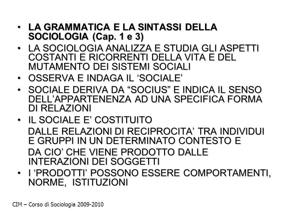 LA GRAMMATICA E LA SINTASSI DELLA SOCIOLOGIA (Cap. 1 e 3)LA GRAMMATICA E LA SINTASSI DELLA SOCIOLOGIA (Cap. 1 e 3) LA SOCIOLOGIA ANALIZZA E STUDIA GLI