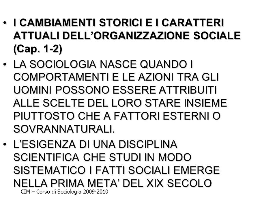 I CAMBIAMENTI STORICI E I CARATTERI ATTUALI DELLORGANIZZAZIONE SOCIALE (Cap. 1-2)I CAMBIAMENTI STORICI E I CARATTERI ATTUALI DELLORGANIZZAZIONE SOCIAL