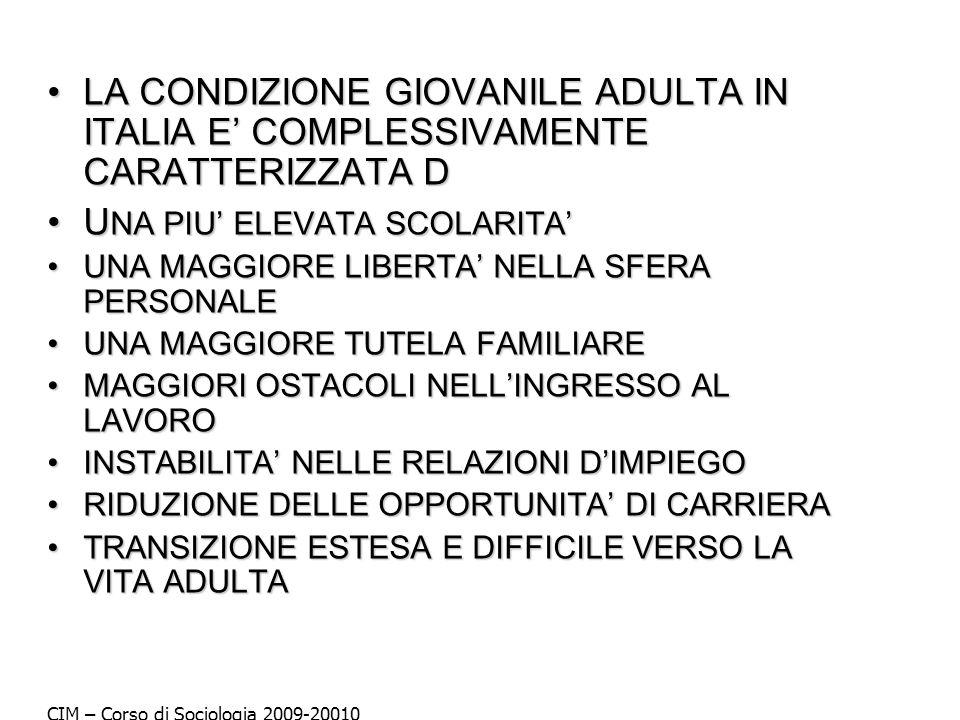 LA CONDIZIONE GIOVANILE ADULTA IN ITALIA E COMPLESSIVAMENTE CARATTERIZZATA DLA CONDIZIONE GIOVANILE ADULTA IN ITALIA E COMPLESSIVAMENTE CARATTERIZZATA