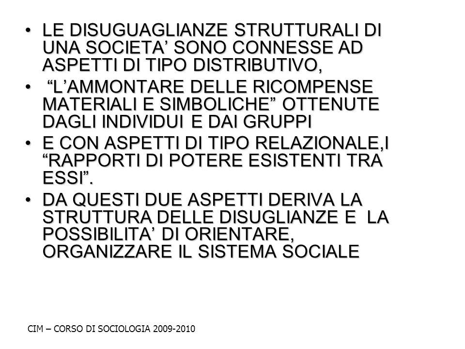 LE DISUGUAGLIANZE STRUTTURALI DI UNA SOCIETA SONO CONNESSE AD ASPETTI DI TIPO DISTRIBUTIVO,LE DISUGUAGLIANZE STRUTTURALI DI UNA SOCIETA SONO CONNESSE