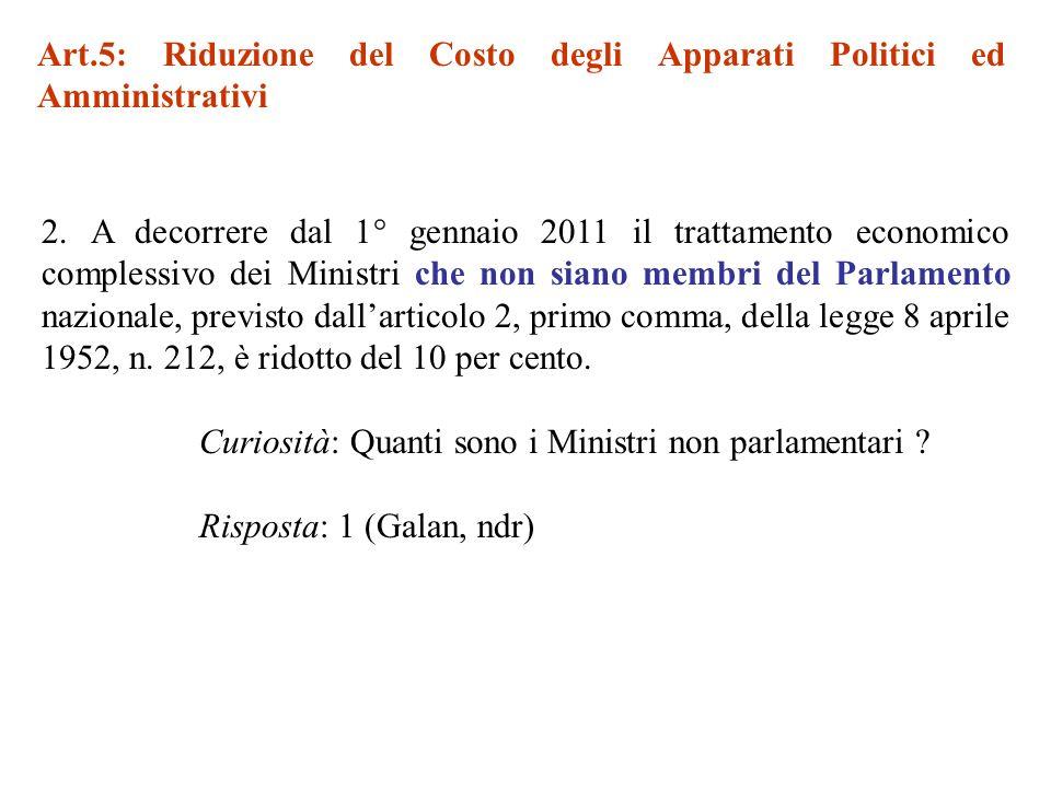 2. A decorrere dal 1° gennaio 2011 il trattamento economico complessivo dei Ministri che non siano membri del Parlamento nazionale, previsto dallartic