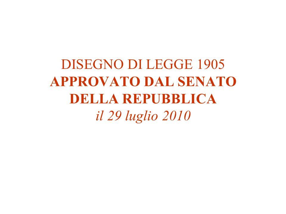 DISEGNO DI LEGGE 1905 APPROVATO DAL SENATO DELLA REPUBBLICA il 29 luglio 2010