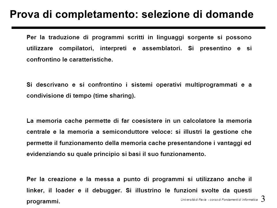 3 Università di Pavia - corso di Fondamenti di Informatica Prova di completamento: selezione di domande Per la traduzione di programmi scritti in ling