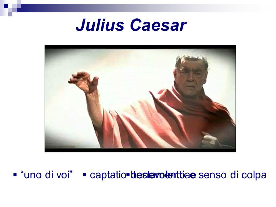 Julius Caesar uno di voi captatio benevolentiae testamento e senso di colpa