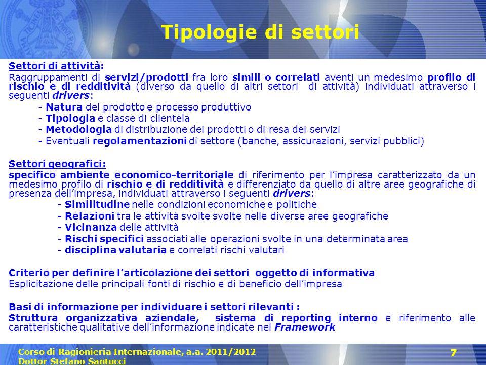 Corso di Ragionieria Internazionale, a.a. 2011/2012 Dottor Stefano Santucci 7 Tipologie di settori Settori di attività: Raggruppamenti di servizi/prod