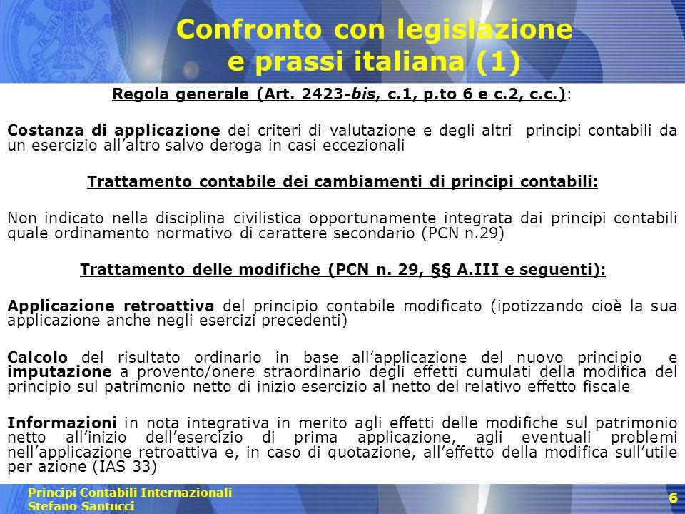 Principi Contabili Internazionali Stefano Santucci 7 Confronto con legislazione e prassi italiana (2) Ulteriori informazioni in nota integrativa (PCN n.