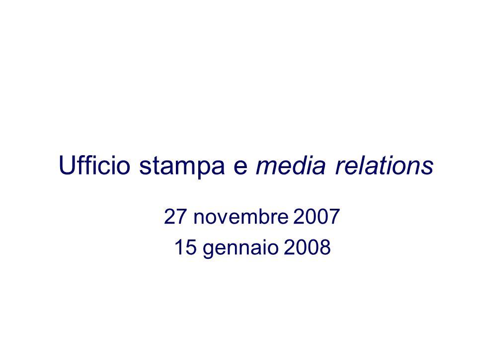 Ufficio stampa e media relations 27 novembre 2007 15 gennaio 2008