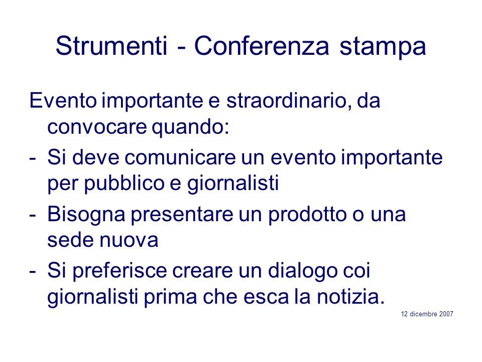 Strumenti - Conferenza stampa Evento importante e straordinario, da convocare quando: -Si deve comunicare un evento importante per pubblico e giornali