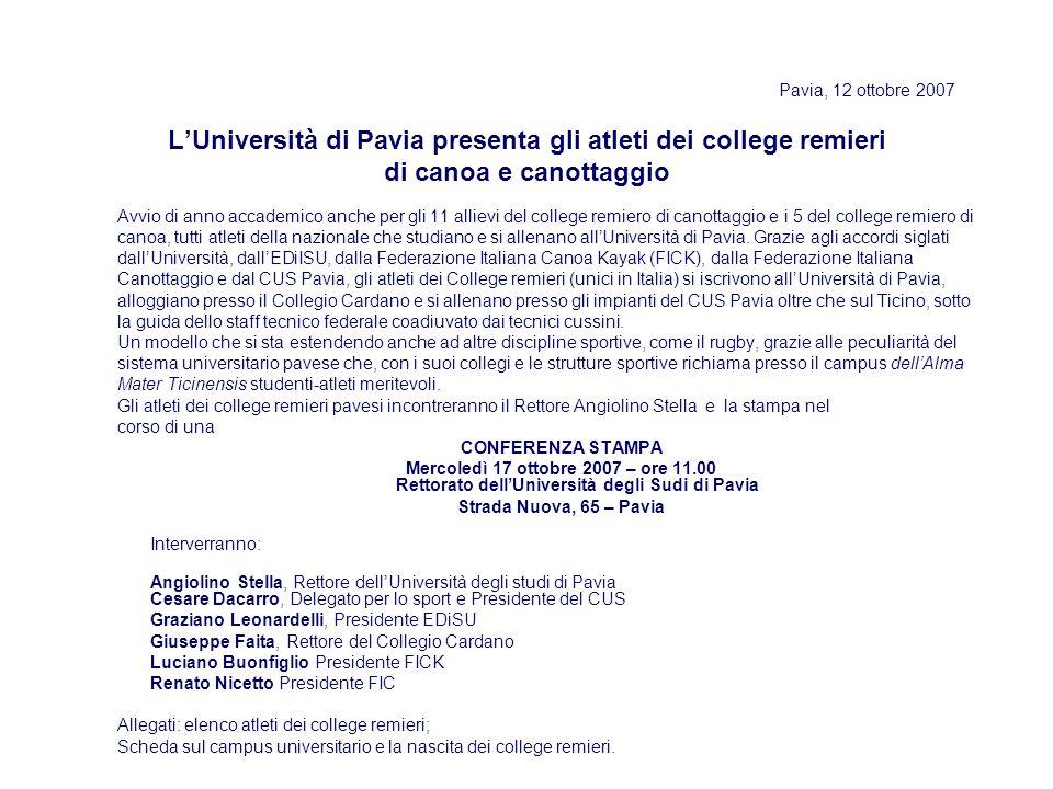 Pavia, 12 ottobre 2007 LUniversità di Pavia presenta gli atleti dei college remieri di canoa e canottaggio Avvio di anno accademico anche per gli 11 a